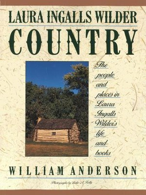 Laura Ingalls Wilder Country: The People and Places in Laura Ingalls Wilder's Life and Books  -     By: William T. Anderson