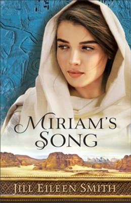 Miriam's Song  -     By: Jill Eileen Smith