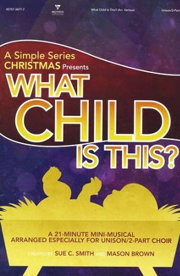 What Child Is This: A Simple Series Christmas (Choral Book)  -