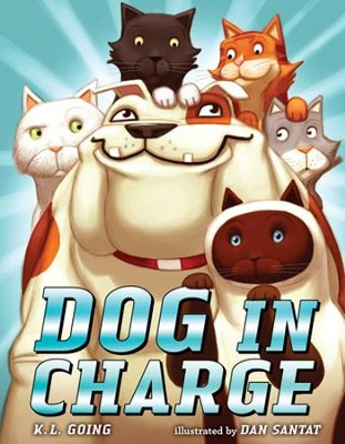 Dog in Charge  -     By: K.L. Going     Illustrated By: Dan Santat