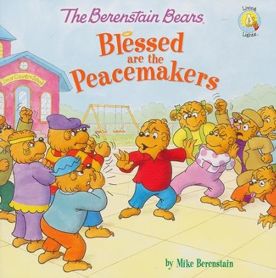The Berenstain Bears Blessed are the Peacemakers  -     By: Mike Berenstain