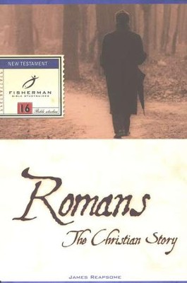 Romans: The Christian Story  Fisherman Bible Studies  -     By: James Reapsome