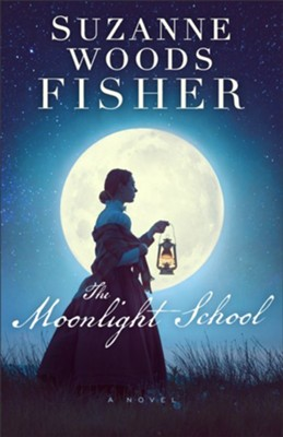 The Moonlight School  -     By: Suzanne Woods Fisher