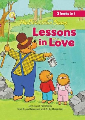 The Berenstain Bears Lessons in Love  -     By: Jan Berenstain, Mike Berenstain