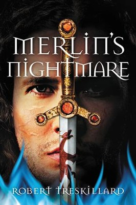 Merlin's Nightmare  -     By: Robert Treskillard