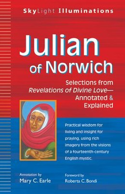 Julian of Norwich: Selections from Revelations of Divine Love-Annotated & Explained  -     By: Mary C. Earle