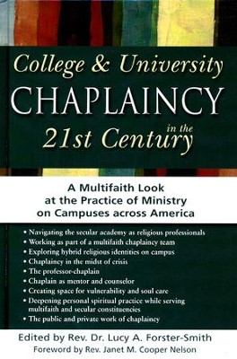 College & University Chaplaincy in the 21st Century: A Multifaith Look at the Practice of Ministry on Campuses Across America  -     By: Lucy A. Forster-Smith