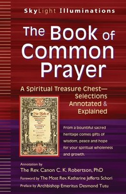 The Book of Common Prayer: A Spiritual Treasure Chest-Selections Annotated & Explained  -     By: C.K. Robertson