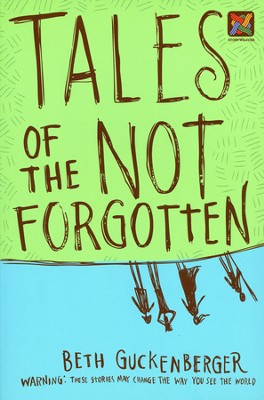 Tales of the Not Forgotten  -     By: Beth Guckenberger