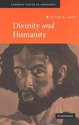Divinity and Humanity: The Incarnation Reconsidered, Hardcover  -     By: Oliver D. Crisp