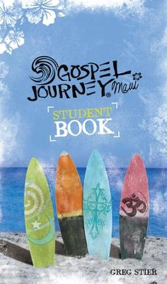 GOSPEL Journey Maui: Student Book  -     By: Greg Stier