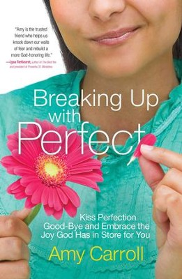 Breaking Up With Perfection - eBook  -     By: Amy Carroll