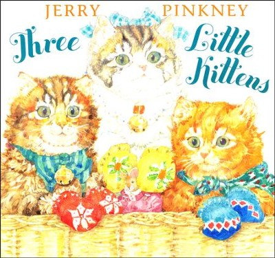 Three Little Kittens  -     By: Jerry Pinkney