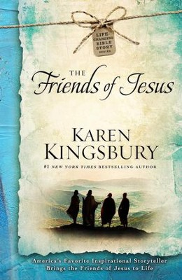 The Friends of Jesus - eBook  -     By: Karen Kingsbury