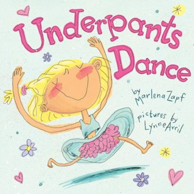 Underpants Dance  -     By: Marlena Zapf     Illustrated By: Lynne Avril