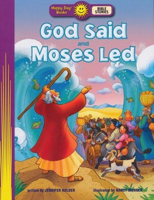 God Said and Moses Led  -     By: Jennifer Holder     Illustrated By: Nancy Munger