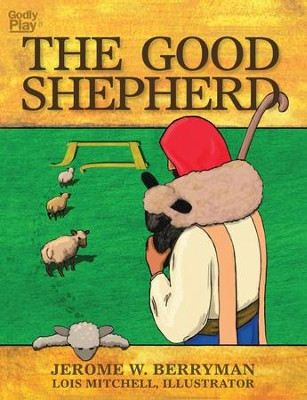 The Good Shepherd - eBook  -     By: Jerome W. Berryman, Lois Mitchell