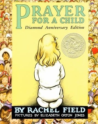 Prayer For A Child: Diamond Anniversary Edition  -     By: Rachel Field