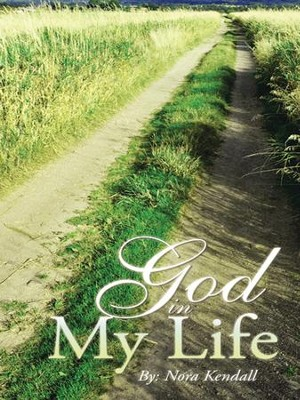 God in My Life - eBook  -     By: Nora Kendall