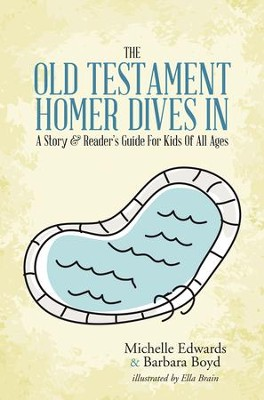 The Old Testament: Homer Dives In; A Story & Readers Guide For Kids Of All Ages - eBook  -     By: Michelle Edwards, Barbara Boyd