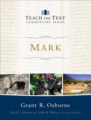 Mark (Teach the Text Commentary Series) - eBook  -     By: Grant R. Osborne