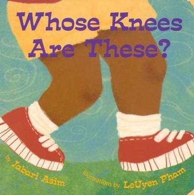 Whose Knees Are These?  -     By: Jabari Asim