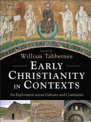 Early Christianity in Contexts: An Exploration across Cultures and Continents - eBook  -     Edited By: William Tabbernee     By: Edited by William Tabbernee