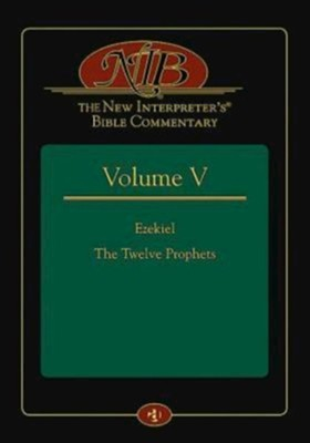 The New Interpreter's Bible Commentary Volume V: Ezekiel, The Twelve Prophets  -     By: Leander E. Keck