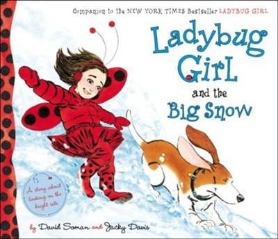 Ladybug Girl and the Big Snow  -     By: Jacky Davis     Illustrated By: David Soman