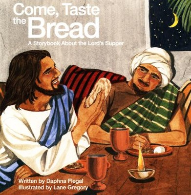 Come, Taste the Bread  -     By: Daphna Lee Flegal