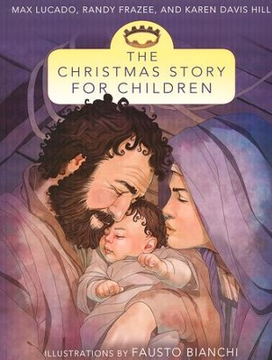 The Christmas Story for Children  -     By: Max Lucado