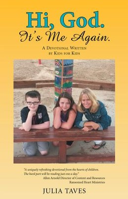 Hi, God. It's Me Again.: A Devotional Written by Kids for Kids - eBook  -     By: Julia Taves