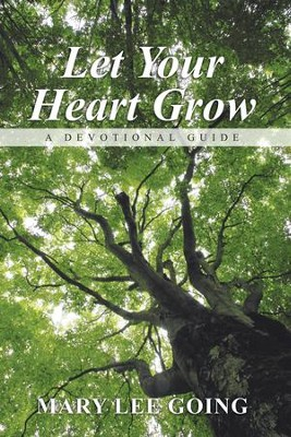 Let Your Heart Grow: A Devotional Guide - eBook  -     By: Mary Going