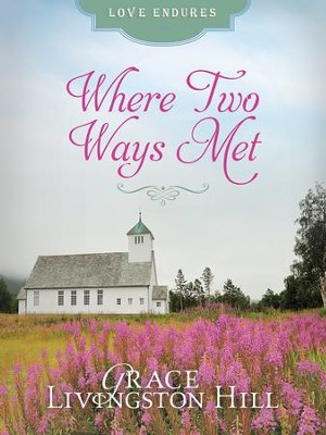 Where Two Ways Met - eBook  -     By: Grace Livingston Hill