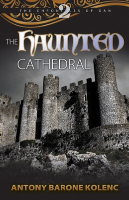 The Haunted Cathedral - eBook  -     By: Antony Barone Kolenc