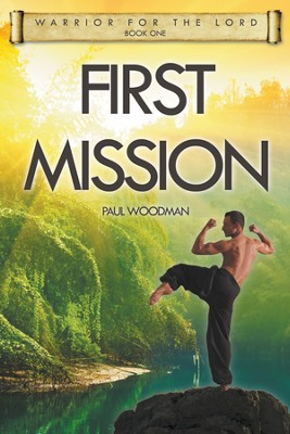 First Mission - eBook  -     By: Paul Woodman