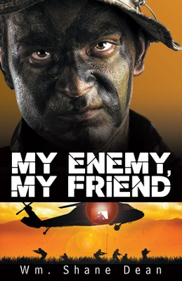 My Enemy, My Friend - eBook  -     By: Wm.Shane Dean