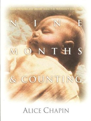 Nine Months and Counting   -     By: Alice Chapin
