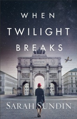 When Twilight Breaks  -     By: Sarah Sundin
