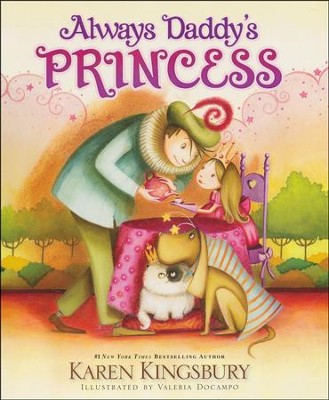 Always Daddy's Princess  -     By: Karen Kingsbury