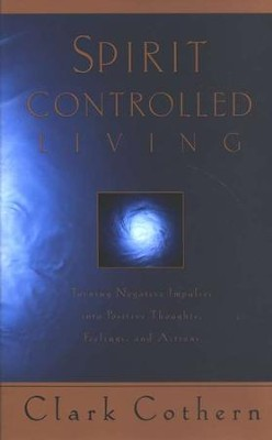 Spirit-Controlled Living   -     By: Clark Cothern