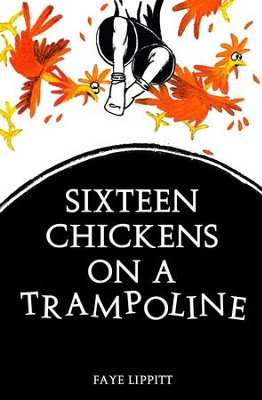 16 Chickens On A Trampoline - eBook  -     By: Faye Lippitt