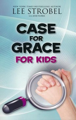 Case for Grace for Kids   -     By: Lee Strobel