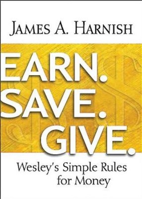 Earn. Save. Give. Large Print: Wesley's Simple Rules for Money - eBook  -     By: James A. Harnish
