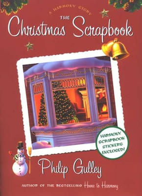 The Christmas Scrapbook  -     By: Philip Gulley