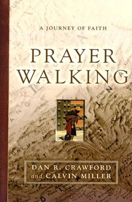 Prayer Walking: A Journey of Faith   -     By: Dan Crawford, Calvin Miller