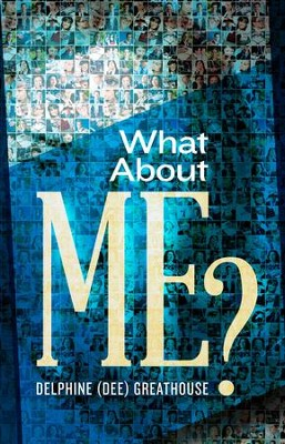 What About Me? - eBook  -     By: Delphine (Dee) Greathouse