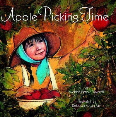Apple Picking Time - eBook  -     By: Michele Benoit Slawson     Illustrated By: Deborah Kogan Ray