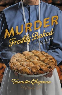Murder Freshly Baked - eBook  -     By: Vannetta Chapman