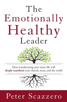 The Emotionally Healthy Leader: How Transforming Your Inner Life Will Deeply Transform Your Church, Team, and the World - eBook  -     By: Peter Scazzero